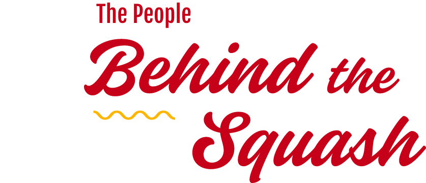 The People Behind the Squash
